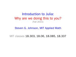 Introduction to Julia - MIT Mathematics