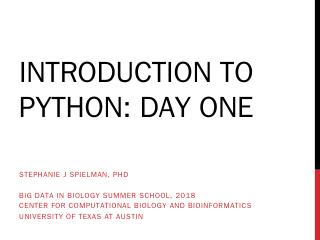 Introduction to Python: Day one - Stephanie J...
