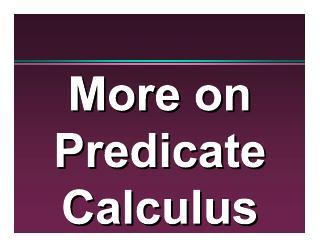 002-more on predicate calculus