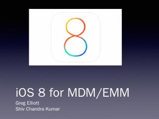 iOS 8 for MDM/EMM