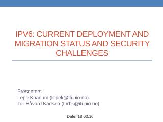 IPv6: Current Deployment and Migration Status...