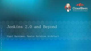 Jenkins 2.0 and Beyond v2 clean - Continuous ...