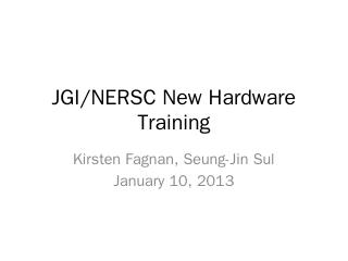 JGI/NERSC New Hardware Training