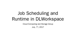 Job Scheduling and Runtime in DLWorkspace