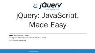 jQuery: JavaScript, Made Easy