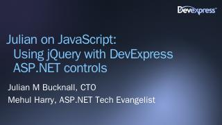 Julian on JavaScript: Using jQuery with DevEx...