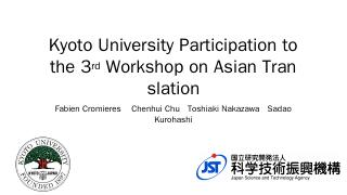 Kyoto University Participation to the 3rd Wor...