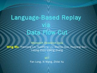 Language-Based Replay via Data Flow Cut - Peo...