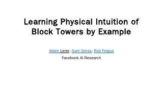 Learning Physical Intuition of Block Towers b...