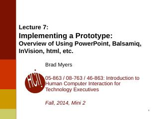 Lecture 7: Implementing a Prototype: Overview...
