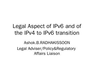 Legal Aspect of IPv6 and of the IPv4 to IPv6 ...