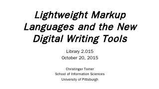 Lightweight Markup Languages and the New ... ...