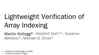 Lightweight Verification of Array Indexing - ...