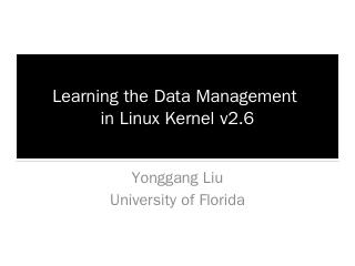 Linux Kernel Research Report - University of ...