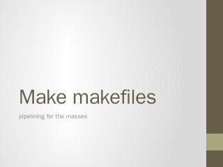 Make makefiles