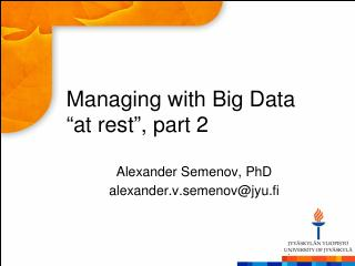Managing with Big Data at rest
