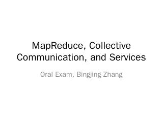 MapReduce, Collective Communication, and Serv...