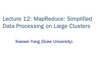 MapReduce - Duke University