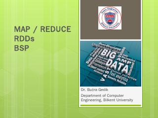 MAP / REDUCE RDDs BSP - Bilkent University Co...