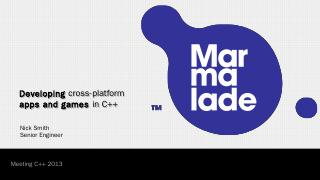 Marmalade Presentation - Meeting C++