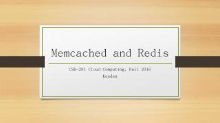 Memcached and Redis - UCSD CSE