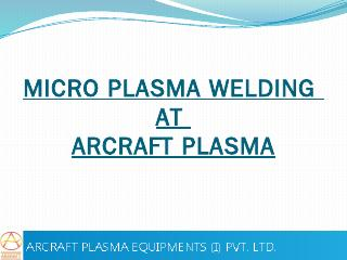 MICRO PLASMA WELDING AT ARCRAFT PLASMA