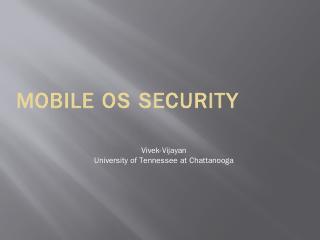 Mobile OS Security model comparision - UTC.edu