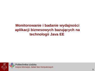 Monitorowanie aplikacji JEE.pptx - Instytut I...