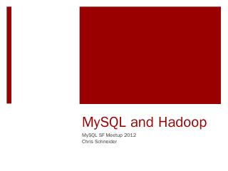 MySQL and Hadoop - Meetup