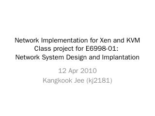 Networking in Xen and KVM - Columbia CS
