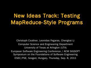 New Ideas Track: Testing MapReduce-Style Prog...
