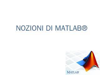 Nozioni di MATLAB