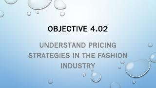 OBJECTIVE 4.02 UNDERSTAND PRICING STRATEGIES ...