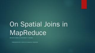 On Spatial Joins in MapReduce - UCR CS