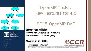 OpenMP Tasks: New Features for 4.5 - Sandia N...