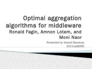 Optimal aggregation algorithms for middleware...