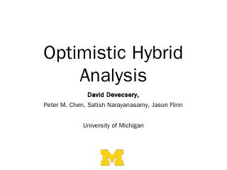 Optimistic Hybrid Analysis - EECS @ Michigan ...
