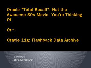 Oracle 11g: Flashback Data Archive