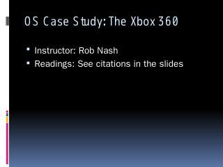 OS Case Study: the Xbox 360