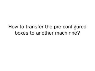 Package the pre-configured box - DevOpsSchool...