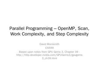 Parallel Programming  OpenMP, Scan, Work ... ...