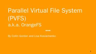 Parallel Virtual File System (PVFS) aka Orang...