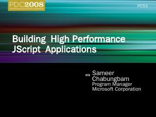 PC53: Building High Performance JScript Appli...