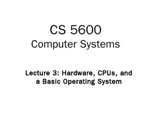PC Hardware, CPUs, and OS Basics