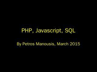 PHP, Javascript, SQL