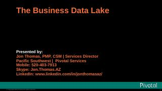 Pivotal Business Data Lake v2 - Meetup