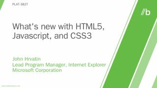 PLAT-382T: What's new with HTML5, Javascript,...