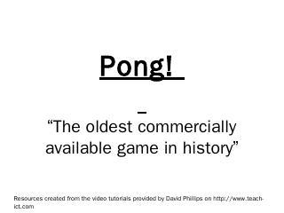 Pong! - Teach ICT