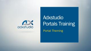 Portal Theming.pptx - Adxstudio