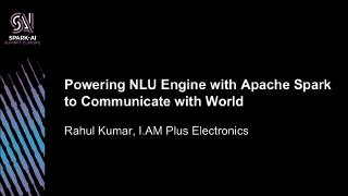 powering nlu engine with apache spark to comm...